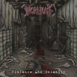 INCREMATE - CD -Violence And Insaniity- (2018) - Produktbild