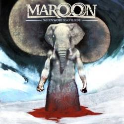 MAROON - CD -When Worlds Collide- (2006) - Produktbild