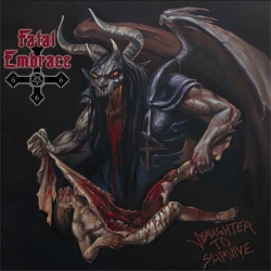 FATAL EMBRACE - CD -Slaughter To Survive- (2015)