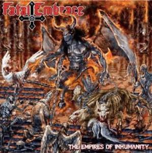 FATAL EMBRACE - CD -The Empires Of Inhumanity- (2010)